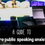 A guide to cure public speaking anxiety