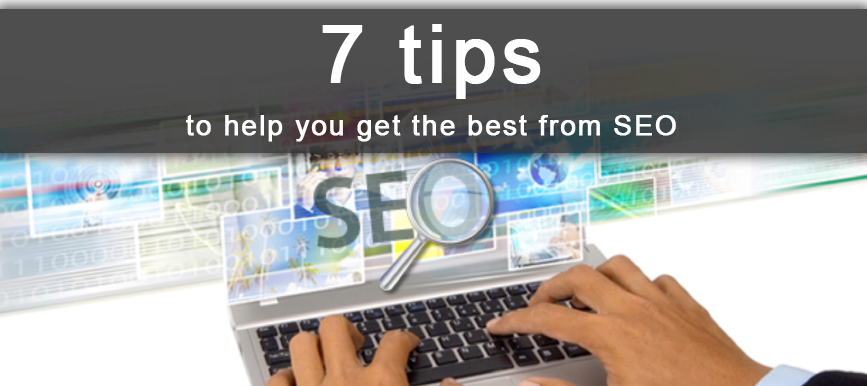 7 tips to help you get the best from SEO