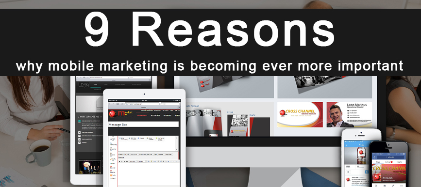 9 Reasons why mobile marketing is becoming ever more important