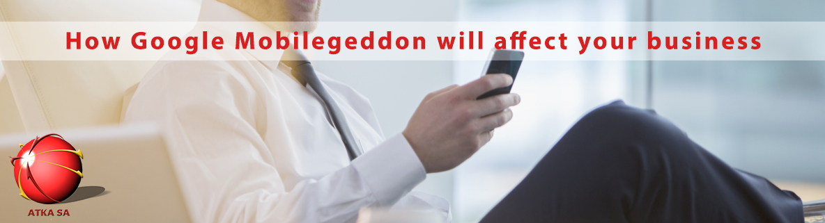 How Google Mobilegeddon will affect your business