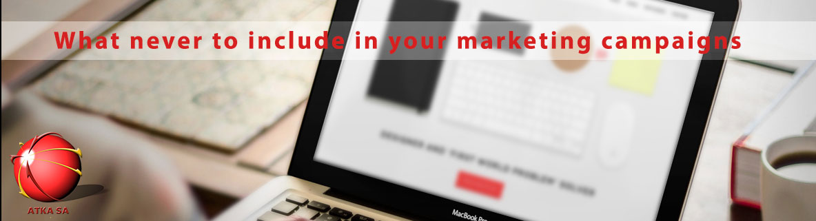What-never-to-include-in-your-marketing-campaigns